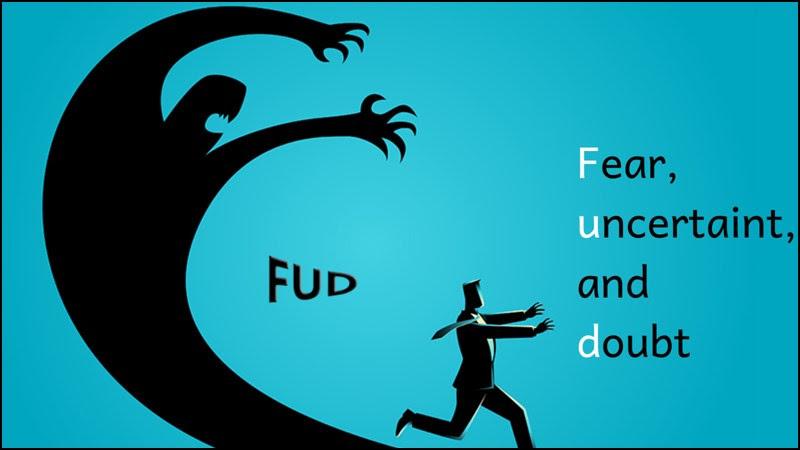 FUD là viết tắt 3 chữ cái đầu của các cụm từ Fear – Uncertainty – Doubt