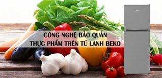 Công nghệ bảo quản thực phẩm trên tủ lạnh Beko